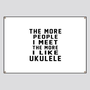 I Like More Ukulele Banner